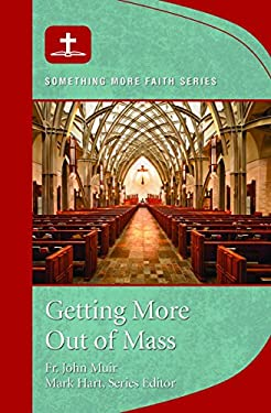 Getting More Out of Mass: Something More Faith Series