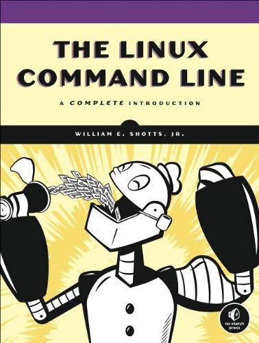 The Linux Command Line: A Complete Introduction 9781593273897