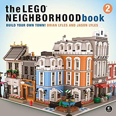 The LEGO Neighborhood Book 2: Build Your Own City!