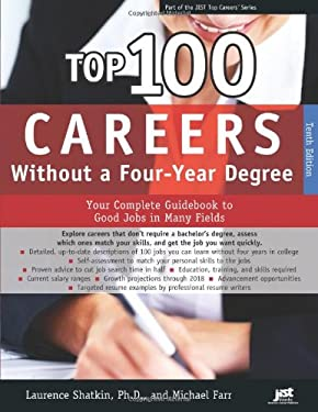 Top 100 Careers Without a Four-Year Degree, 10th Ed: Your Complete Guidebook to Good Jobs in Many Fields 9781593577841