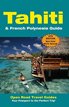 Tahiti & French Polynesia Guide 9781593601508
