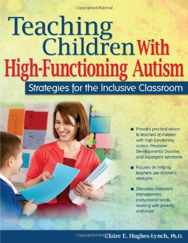 Teaching Children with High-Functioning Autism: Strategies for the Inclusive Classroom 9781593637477