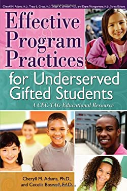 Effective Program Practices for Underserved Gifted Students: A CEC-TAG Educational Resource 9781593638436