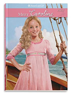 Meet Caroline: An American Girl (American Girls Collection) 9781593698829