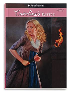Caroline's Battle (American Girl) 9781593698911