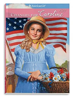 Changes for Caroline (American Girls Collection) 9781593698928