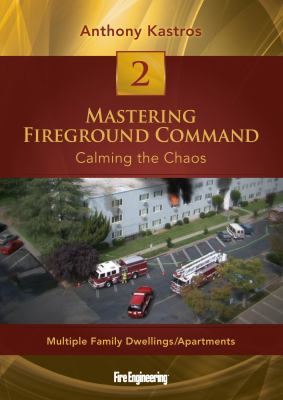 Mastering Fireground Command: Calming the Chaos DVD#2: Multiple Family Dwellings/Apartments 9781593702472
