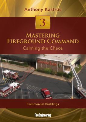 Mastering Fireground Command: Calming the Chaos DVD#3: Commercial Buildings 9781593702489