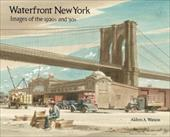 Waterfront New York: Images of the 1920s and '30s 22660706