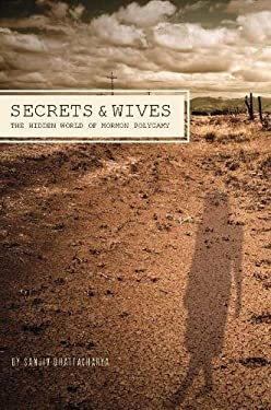 Secrets and Wives: The Hidden World of Mormon Polygamy 9781593764081
