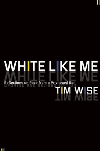 White Like Me: Reflections on Race from a Privileged Son 9781593764258