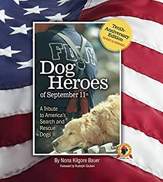 Dog Heroes of September 11th: A Tribute to America's Search and Rescue Dogs 9781593789985