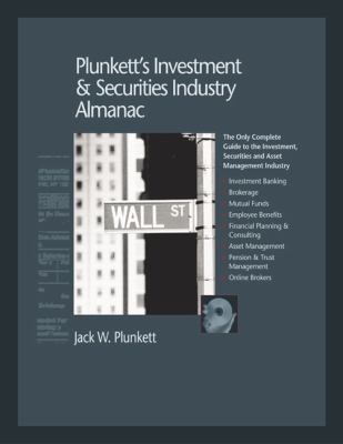 Plunkett's Investment & Securities Industry Almanac 2011 9781593921897