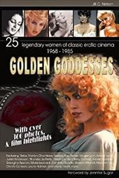 Golden Goddesses: 25 Legendary Women of Classic Erotic Cinema, 1968-1985 20303114