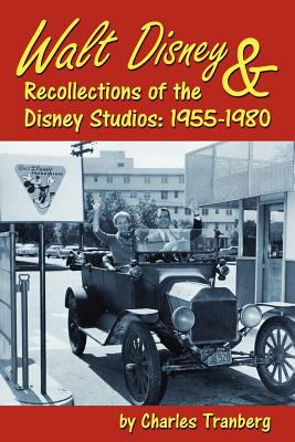 Walt Disney & Recollections of the Disney Studios: 1955-1980