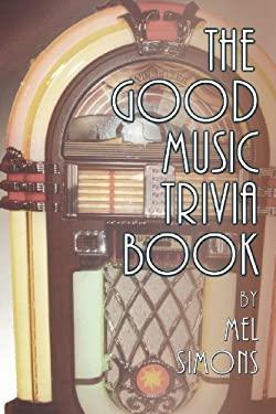 The Good Music Trivia Book 9781593936945