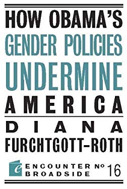 How Obama's Gender Policies Undermine America 9781594035395