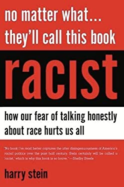 No Matter What... They'll Call This Book Racist: How Our Fear of Talking Honestly about Race Hurts Us All 9781594036002