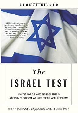 The Israel Test: Why the World's Most Besieged State Is a Beacon of Freedom and Hope for the World Economy 9781594036125