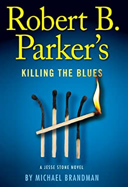 Rober B. Parker's Killing the Blues 9781594135620