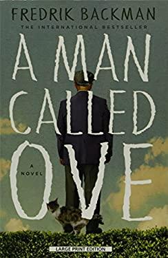 A Man Called Ove (Thorndike Press Large Print Core)