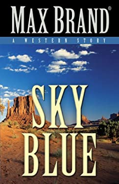Sky Blue: A Western Story 9781594149450