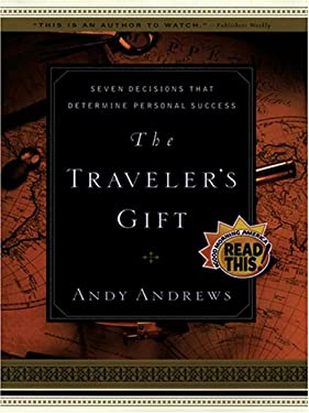 The Traveler's Gift: Seven Decisions That Determine Personal Success 9781594150159