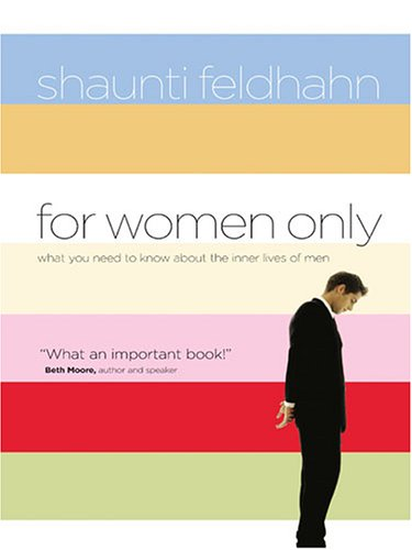 For Women Only: What You Need to Know about the Inner Lives of Men 9781594151125