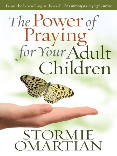 The Power of Praying for Your Adult Children 9781594153174