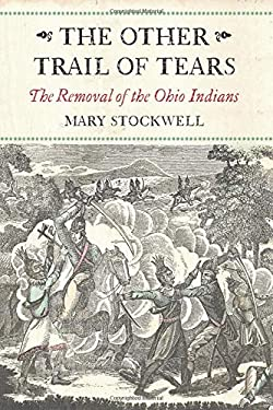 The Other Trail of Tears: The Removal of the Ohio Indians