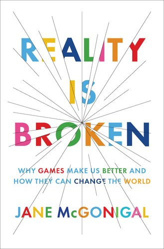 Reality Is Broken: Why Games Make Us Better and How They Can Change the World 9781594202858