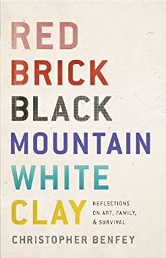 Red Brick, Black Mountain, White Clay: Reflections on Art, Family, and Survival 9781594203268