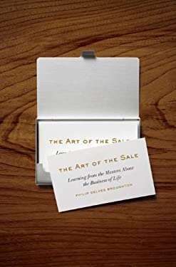 The Art of the Sale: Learning from the Masters about the Business of Life 9781594203329