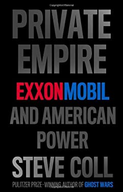 Private Empire: ExxonMobil and American Power 9781594203350