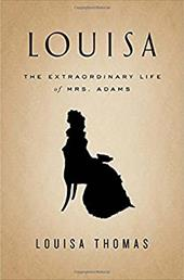 Louisa: The Extraordinary Life of Mrs. Adams 22909922