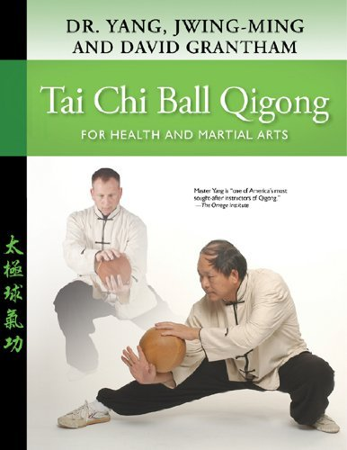 Tai Chi Ball Qigong: For Health and Martial Arts 9781594391996