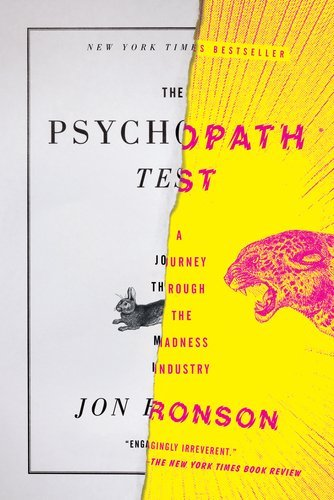 The Psychopath Test: A Journey Through the Madness Industry 9781594485756