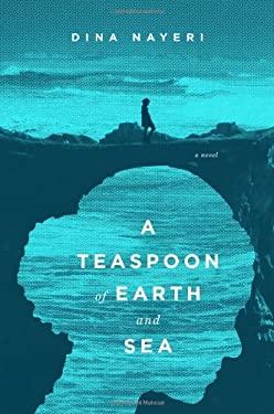 A Teaspoon of Earth and Sea 9781594487040