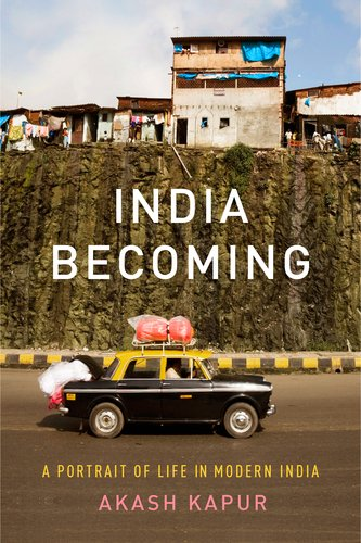India Becoming: A Portrait of Life in Modern India 9781594488191