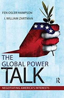 The Global Power of Talk: Negotiating America's Interests 9781594519437