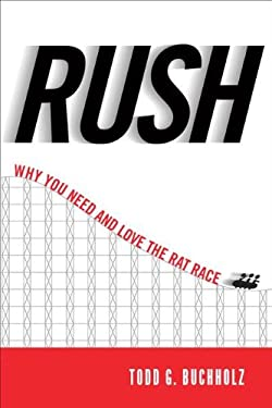 Rush: Why You Need and Love the Rat Race 9781594630774