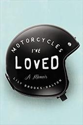 Motorcycles I've Loved: A Memoir 22460033