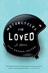 Motorcycles I've Loved: A Memoir 22991950