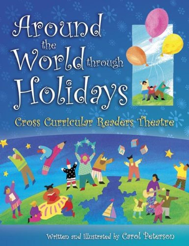 Around the World Through Holidays: Cross Curricular Readers Theatre 9781594690136
