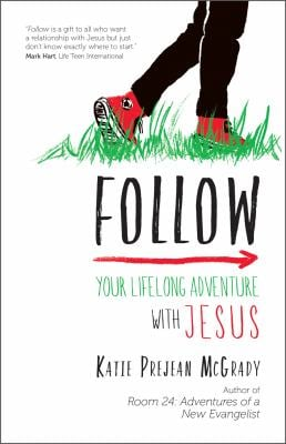 Follow: Your Lifelong Adventure With Jesus
