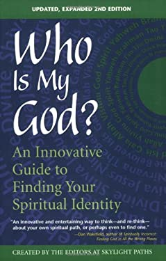 Who Is My God?: An Innovative Guide to Finding Your Spiritual Identity 9781594730146