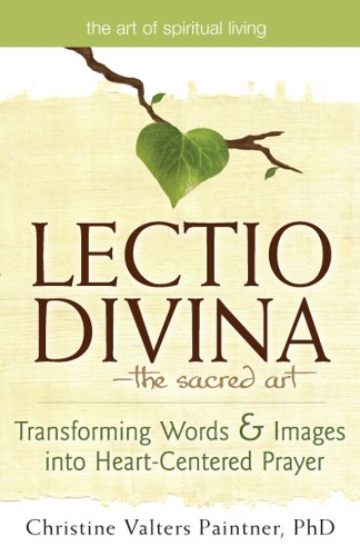 Lectio Divina--The Sacred Art: Transforming Words & Images Into Heart-Centered Prayer 9781594733000