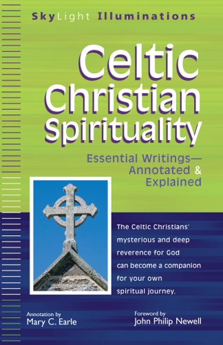Celtic Christian Spirituality: Essential Writings--Annotated and Explained 9781594733024
