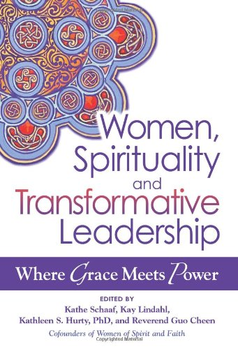 Women, Spirituality, and Transformative Leadership: Where Grace Meets Power 9781594733130