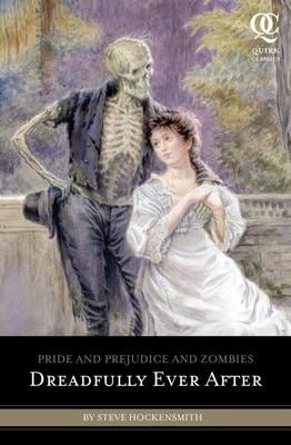 Pride and Prejudice and Zombies: Dreadfully Ever After 9781594745027